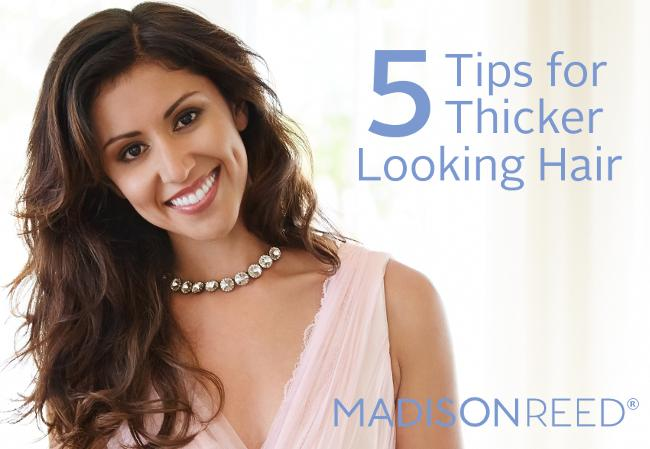 5 Tips for Thicker Looking Hair