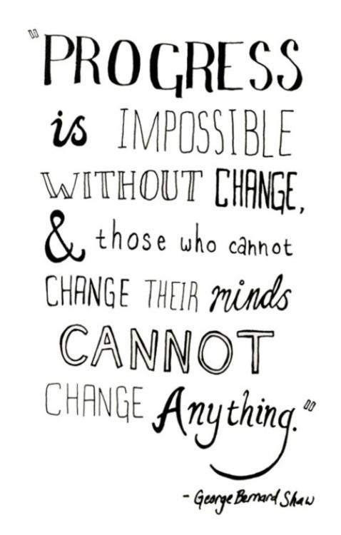 Progress-is-impossible-without-change-and-those-who-cannot-change-their-mind-cannot-change-anything.-George-Bernard-Shaw