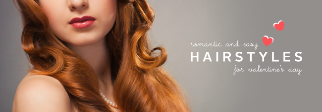 Romantic Hairstyles for Valentine's Day
